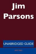 Jim Parsons - Unabridged Guide