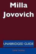 Milla Jovovich - Unabridged Guide