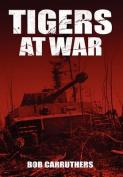 Tigers at War