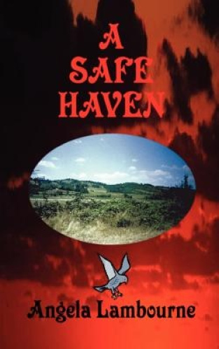 A Safe Haven by Angela Lambourne.