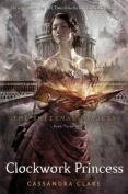 Infernal Devices 3 Clockwork Princess