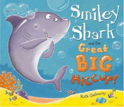 Smiley Shark and the Great Big Hiccup!