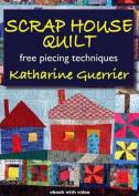 Scrap House Quilt