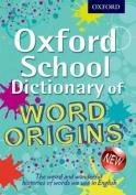 Oxford School Dictionary of Word Origins