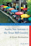 Explorer's Guide Austin, San Antonio & the Texas Hill Country
