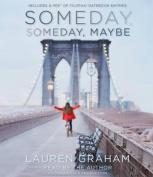 Someday, Someday, Maybe [Audio]