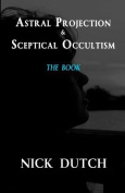 Astral Projection & Sceptical Occultism