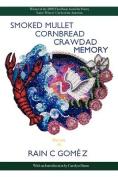 Smoked Mullet Cornbread Crawdad Memory