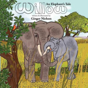 Willow, an Elephant's Tale