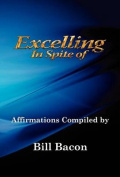 Excelling in Spite of