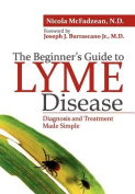 The Beginner's Guide to Lyme Disease