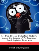 A 4-Step Process Evaluation Model to Assess the Success of Performance Based Logistics Contracts