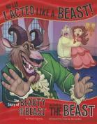No Lie, I Acted Like a Beast!
