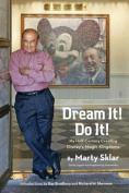 Dream It! Do It! (the People, the Places, the Projects)