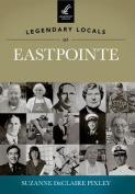 Legendary Locals of Eastpointe, Michigan