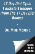The 17 Day Diet Cycle 1 Kickstart Recipes (from the 17 Day Diet Books)