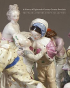 A History of Eighteenth-Century German Porcelain