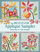 The Best-Ever Applique Sampler from Piece O' Cake Designs [With Pattern(s)]