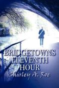 Bridgetown's Eleventh Hour