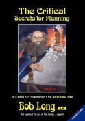 The Critical Secrets for Planning at Chess and Anything Else
