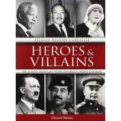 Atlas of History's Greatest Heroes & Villains