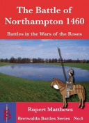 The Battle of Northampton 1460