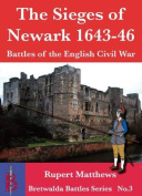 The Sieges of Newark 1643/6
