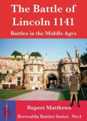The Battle of Lincoln 1141