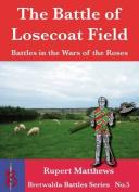 The Battle of Losecoat Field 1470