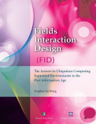 Fields Interaction Design (Fid)