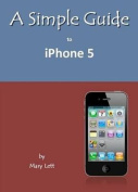 A Simple Guide to iPhone 5