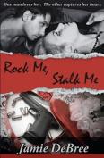 Rock Me, Stalk Me