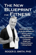 The New Blueprint for Fitness