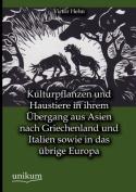 Kulturpflanzen Und Haustiere in Ihrem Bergang Aus Asien Nach Griechenland Und Italien Sowie in Das Brige Europa [GER]