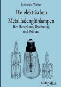 Die Elektrischen Metallfadengl Hlampen [GER]