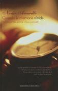 Cuando la Memoria Olvida  [Spanish]
