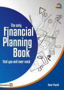 The Only Financial Planning Book You Will Ever Need