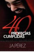 40 Profecias Cumplidas [Spanish]