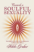 Towards a Soulful Sexuality