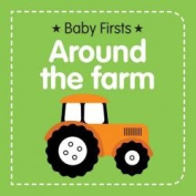 Baby Firsts - Around the Farm [Board book]