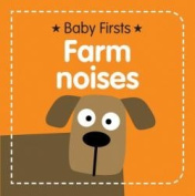 Baby Firsts - Farm Noises [Board book]