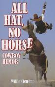 All Hat, No Horse