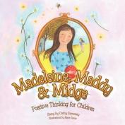 Madeleine, Maddy & Midge
