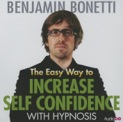 The Easy Way to Increase Self Confidence with Hypnosis [Audio]