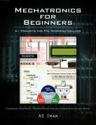 Mechatronics for Beginners