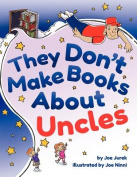 They Don't Make Books About Uncles