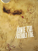 Howie Tsui: Friendly Fire