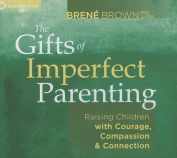 The Gifts of Imperfect Parenting [Audio]