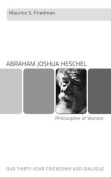 Abraham Joshua Heschel--Philosopher of Wonder