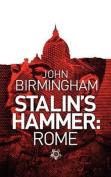 Stalin's Hammer: Rome